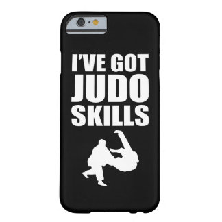 I've Got Judo Skills Martial Arts & MMA Barely There iPhone 6 Case