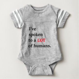 I've spoken to a lot of humans baby bodysuit
