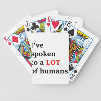 I've spoken to a lot of humans bicycle playing cards