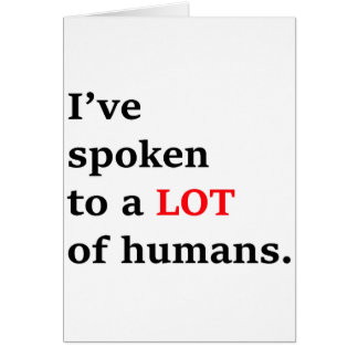 I've spoken to a lot of humans card