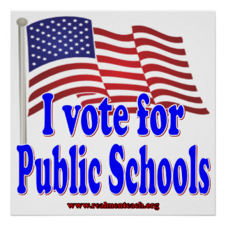 I Vote for Public Schools Poster