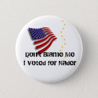 I voted for Nader Pin