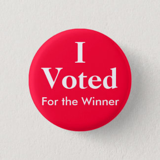 I Voted For the Winner 1 Inch Round Button