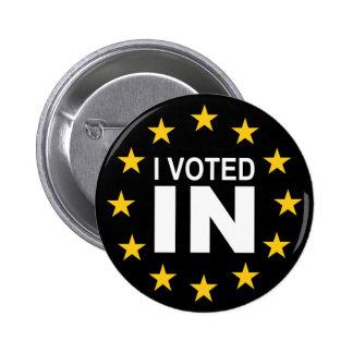I Voted IN 2 Inch Round Button