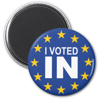 I Voted IN 2 Inch Round Magnet
