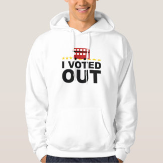 I Voted OUT Hoodie