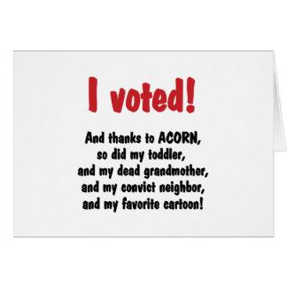 I voted, thanks Acorn Greeting Card
