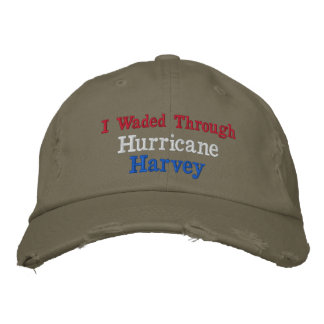 I Waded Through Hurricane Harvey Embroidered Hat