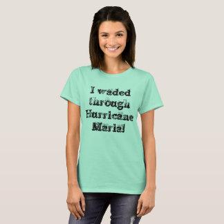 I waded through Hurricane Maria rustic font T-Shirt