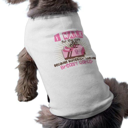 I Walk 1 Breast Cancer Dog Shirt
