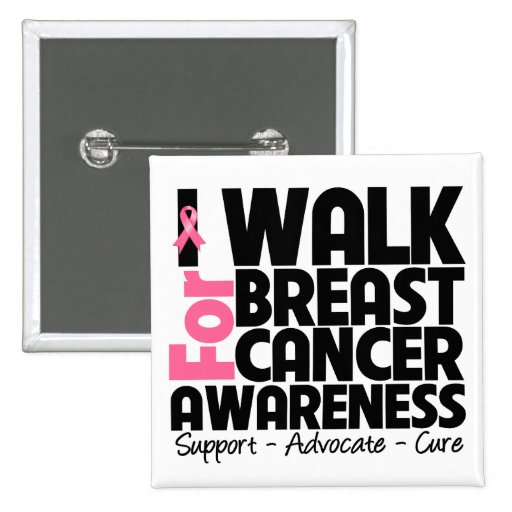 I Walk For Breast Cancer Awareness Buttons