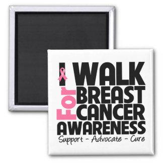 I Walk For Breast Cancer Awareness Square Magnet