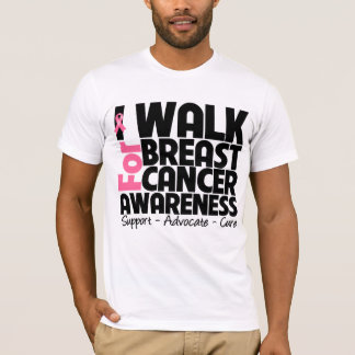 I Walk For Breast Cancer Awareness T-Shirt
