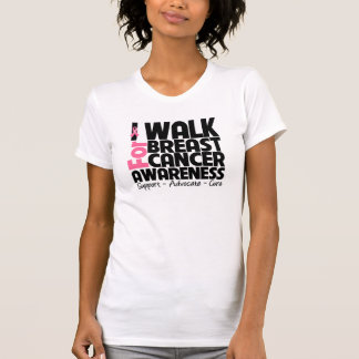 I Walk For Breast Cancer Awareness T Shirts