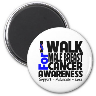 I Walk For Male Breast Cancer Awareness 2 Inch Round Magnet