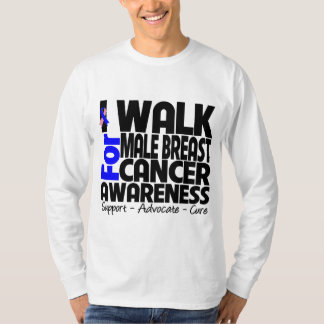 I Walk For Male Breast Cancer Awareness T Shirt