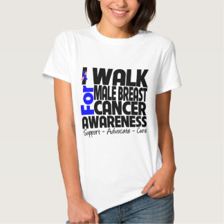 I Walk For Male Breast Cancer Awareness T Shirts