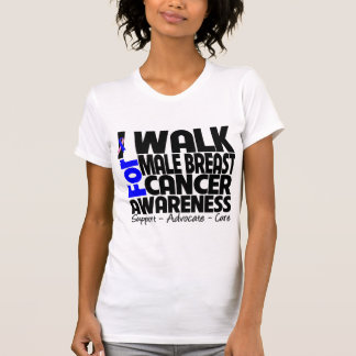 I Walk For Male Breast Cancer Awareness Tee Shirts