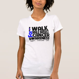 I Walk For Male Breast Cancer Awareness T-shirts