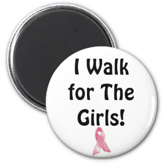 I walk for the Girls! 2 Inch Round Magnet