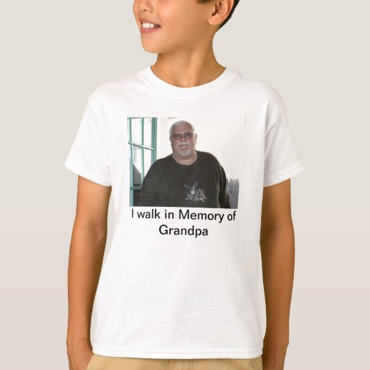 I walk in memory of Grandpa T-Shirt