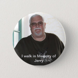 I walk in Memory of Jerry button
