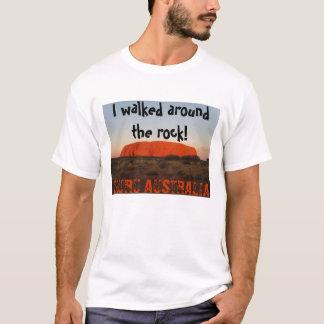 I walked around the rock!, ULURU AUST... T-Shirt