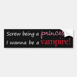 I Wanna Be A Vampire Bumper Sticker