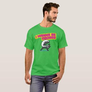 I wanna be odored T-Shirt