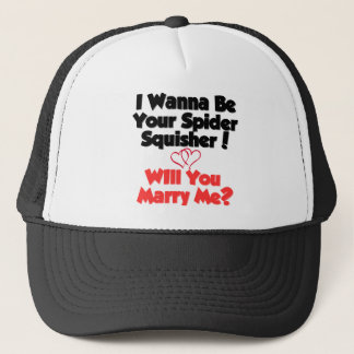 I wanna be your bug squisher trucker hat