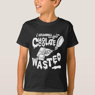 I Wanna Get Chocolate Wasted T-Shirt