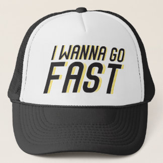 I Wanna Go Fast Trucker Hat