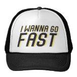 I Wanna Go Fast Trucker Hat