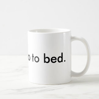I wanna go to bed mosquito coffee mug