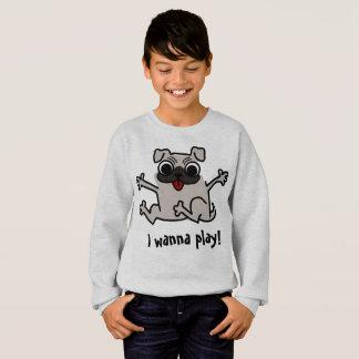 I wanna play Funny Pug Sweatshirt