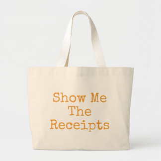I Wanna See Receipts Large Tote Bag