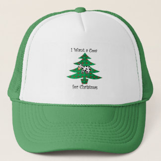 I want a cow for christmas trucker hat
