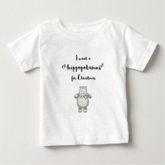 I want a hippopotamus for Christmas Baby T-Shirt