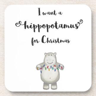 I want a hippopotamus for Christmas Coaster