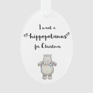 I Want a Hippopotamus for Christmas - Ornament