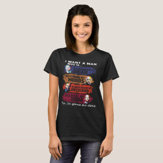 I want a Man who is man in fast and furious T-Shirt