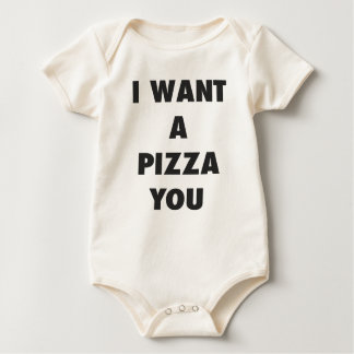 I Want a Pizza You Funny Girls Pun Quote Print Baby Bodysuit