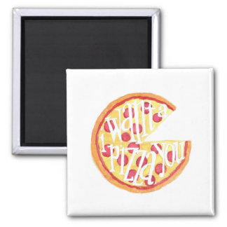 I want a pizza you square magnet
