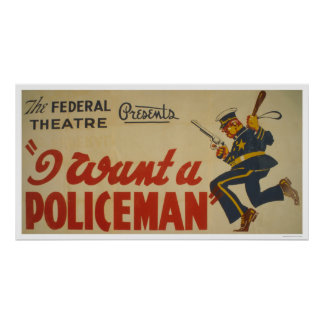 I Want A Policeman 1936 WPA Poster