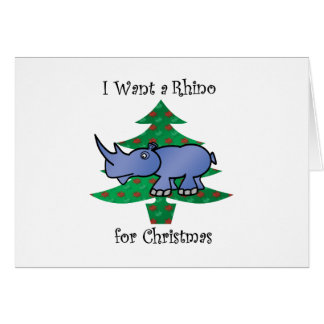 I want a rhino for christmas greeting card
