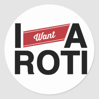 """ I Want A Roti"" (Red) Classic Round Sticker"