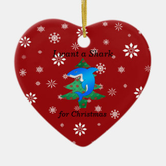 I want a shark for christmas ceramic ornament