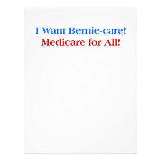 I want Bernie-Care, Medicare for All! Personalized Letterhead