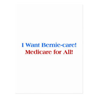 I want Bernie-Care, Medicare for All! Postcard