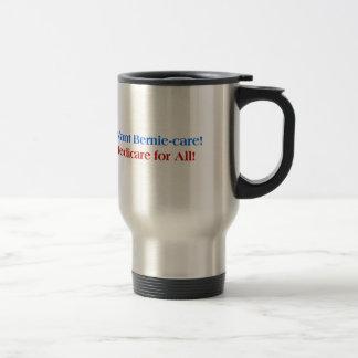 I want Bernie-Care, Medicare for All! Travel Mug